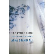 The Veiled Suite by Agha Shahid Ali