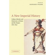 A New Imperial History by Kathleen Wilson
