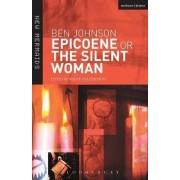 Epicoene or the Silent Woman by Ben Jonson