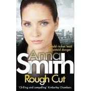 Rough Cut by Anna Smith