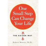 One Small Step Can Change Your Life: The Kaizen Way, Paperback