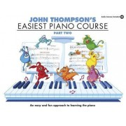 John Thompson's Easiest Piano Course: Pt. 2 by Associate Professor of Philosophy and Religious Studies John Thompson