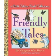 Little Golden Book Collection: Friendly Tales by Margaret Wise Brown