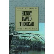 A Historical Guide to Henry David Thoreau by William E. Cain