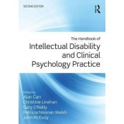 The Handbook of Intellectual Disability and Clinical Psychology Practice by Alan Carr