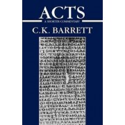 The Acts of the Apostles by C.K. Barrett