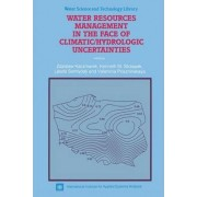 Water Resources Management in the Face of Climatic/Hydrologic Uncertainties by Z. Kaczmarek
