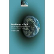 Astrobiology of Earth by Joseph Gale