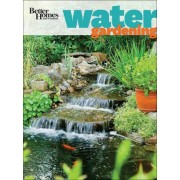 Better Homes & Gardens Water Gardening by Better Homes & Gardens