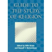 Guide to the Study of Religion by Willi Braun