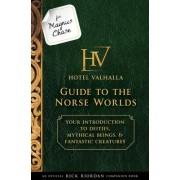 For Magnus Chase: Hotel Valhalla Guide to the Norse Worlds (an Official Rick Riordan Companion Book) by Rick Riordan