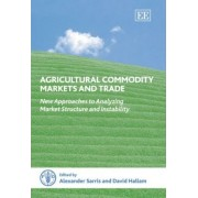 Agricultural Commodity Markets and Trade by Alexander Sarris