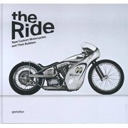 Chris Hunter The Ride: New Custom Motorcycles and Their Builders