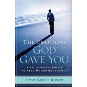 The Emotions God Gave You by Art Bennett