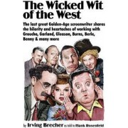 The Wicked Wit of the West by Irving Brecher