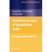 Statistical Genetics of Quantitative Traits by Rongling Wu