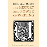 The History and Power of Writing by Henri-Jean Martin