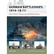 German Battleships 1914-18: v. 1 by Gary Staff