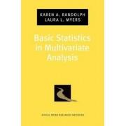 Basic Statistics in Multivariate Analysis by Karen A. Randolph