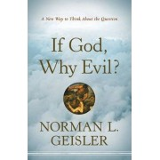 If God, Why Evil? by Norman L. Geisler
