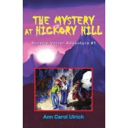 The Mystery at Hickory Hill: Annette Vetter Adventure #1