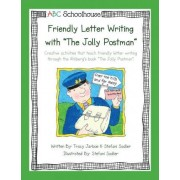 Friendly Letter Writing with the Jolly Postman by Abcschoolhouse