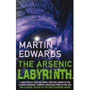 The Arsenic Labyrinth by Martin Edwards