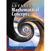 Glencoe Advanced Mathematical Concepts by McGraw-Hill Education