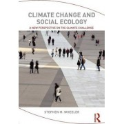 Climate Change and Social Ecology by Stephen M. Wheeler