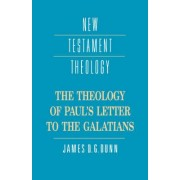 The Theology of Paul's Letter to the Galatians by James D. G. Dunn