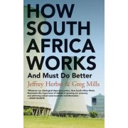 How South Africa Works by Department of Politics Jeffrey Herbst