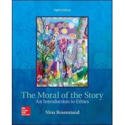 The Moral of the Story: An Introduction to Ethics by Nina Rosenstand