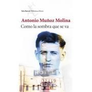 Como la sombra que se va by Antonio Munoz Molina