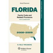 Florida Family Code and Related Provisions, with Commentary by D Kelly Weisberg