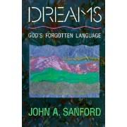 Dreams: God's Forgotten Language by John A. Sanford