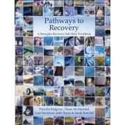 Pathways to Recovery Strengths Recovery Self-Help Workbook by Priscilla Ridgway