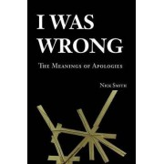 I Was Wrong by Nick Smith