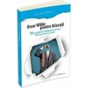 Oscar Wilde pentru blazati - Allan Percy