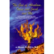 The God of Abraham, Isaac and Jacob and Me by M.D. DeVita