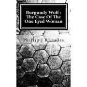 Burgundy Wolf: The Case of the One Eyed Woman