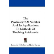 The Psychology of Number and Its Applications to Methods of Teaching Arithmetic by James A McLellan