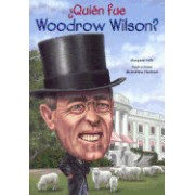 Quien Fue Woodrow Wilson? (Who Was Woodrow Wilson?)