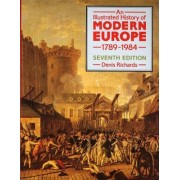 An Illustrated History of Modern Europe, 1789-1984 by Denis Richards