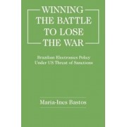 Winning the Battle to Lose the War by Maria Ines Bastos