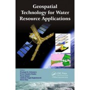 Geospatial Technology for Water Resource Applications by Prashant K. Srivastava