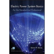 Electric Power System Basics for the Nonelectrical Professional by Steven W. Blume