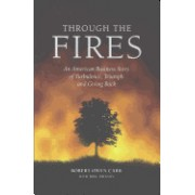 Through the Fires: An American Business Story of Turbulence, Triumph, and Giving Back