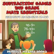 Subtraction Games 2nd Grade Math Essentials - Children's Arithmetic Books