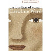 Four Faces of Woman by Caroline T. Ward