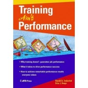 Training Ain't Performance by Harold D. Stolovitch